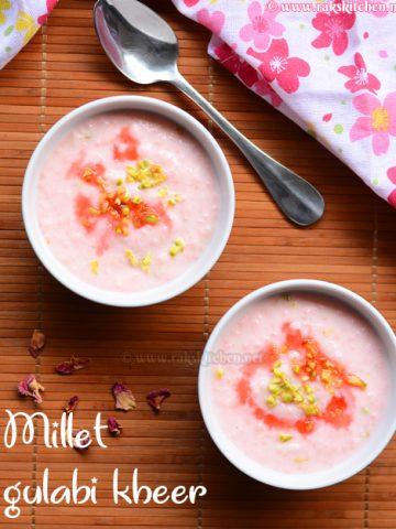 Millet gulabi kheer recipe, Indian millet desserts