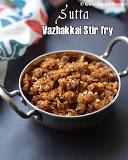 Sutta vazhakkai stir fry recipe