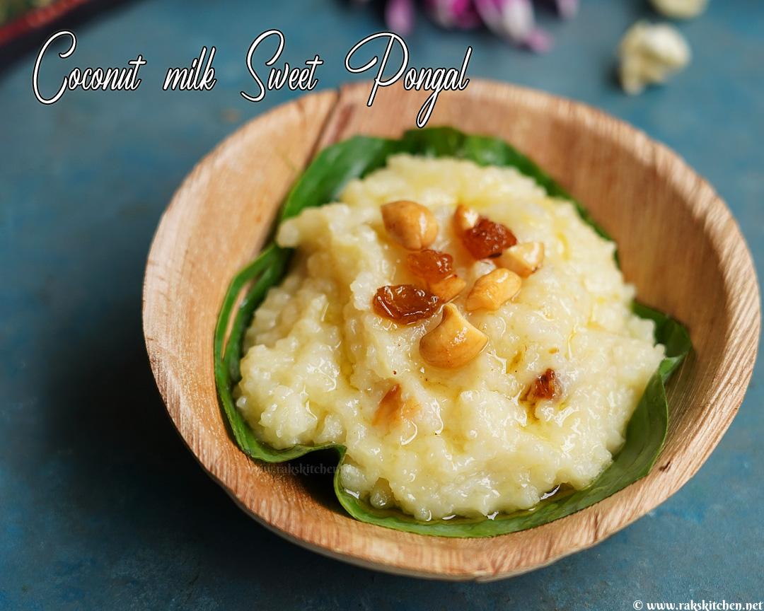 Coconut milk sweet pongal,  Instant pot pongal recipe